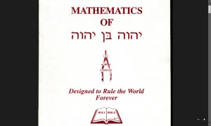 Mathematics of Yahweh ben Yahweh - Designed to Rule the World Forever
