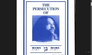 The Persecution of Yahweh Ben Yahweh